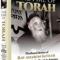Fire of Torah: Rav Ahron Kotler